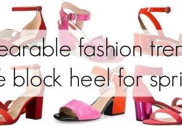 Wearable Spring Trend: The Block Heel