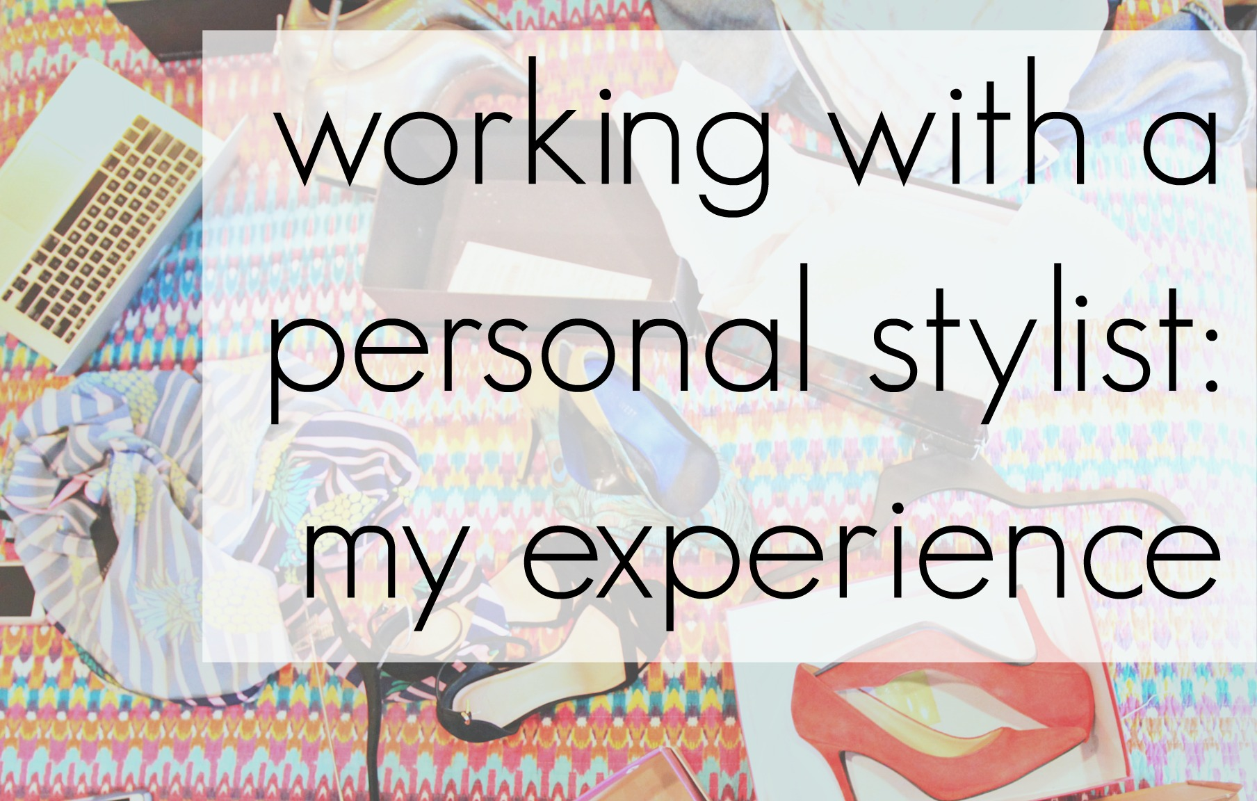 my experience with a personal stylist