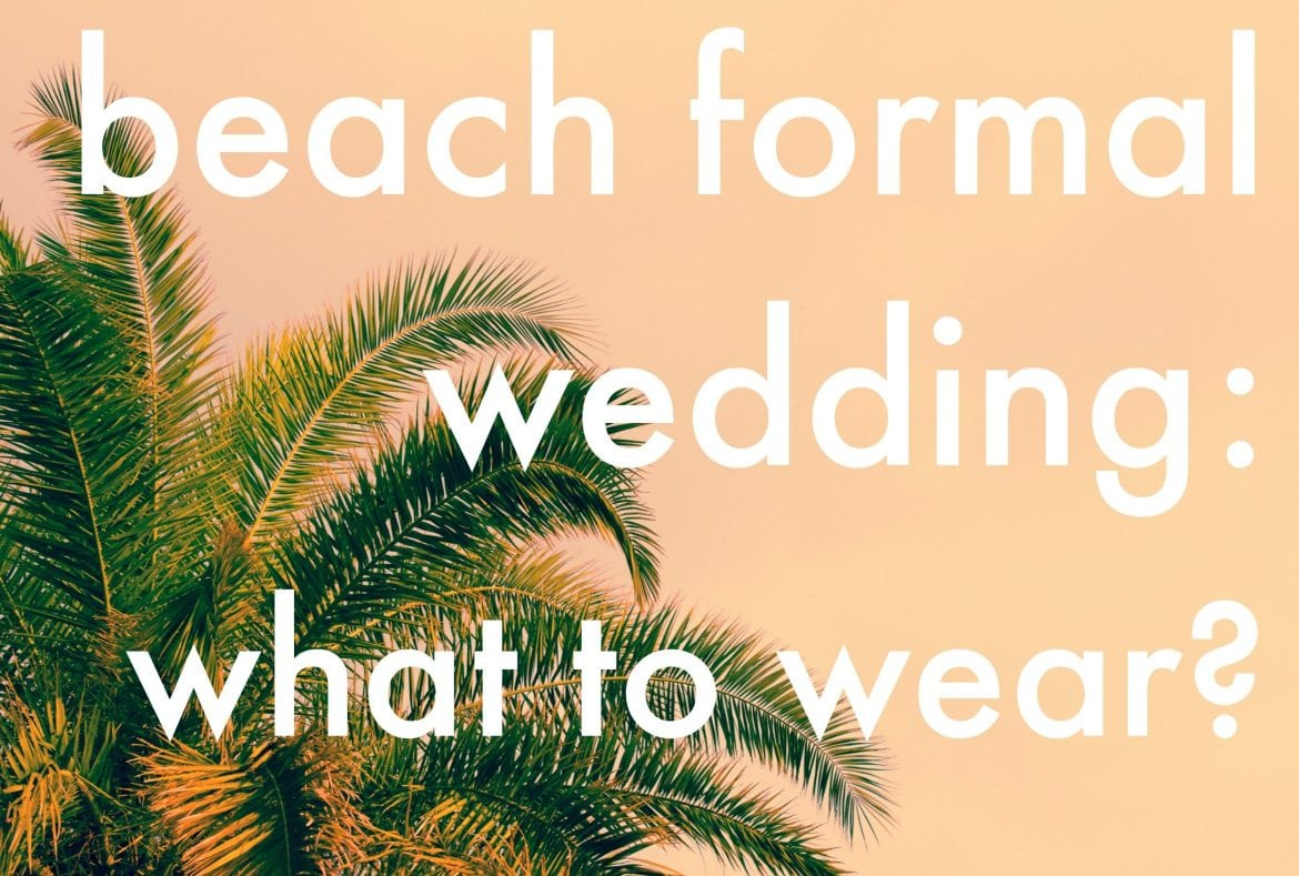 what to wear to a beach formal wedding in florida - wardrobe oxygen beach formal wedding attire