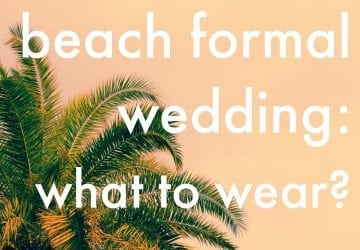 Ask Allie: Beach Formal Wedding Attire