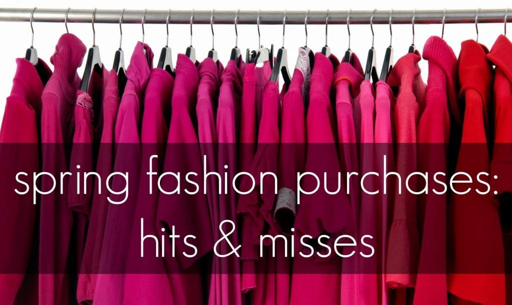 Spring fashion purchases hits and misses by wardrobe oxygen Spring Shopping Hits Misses