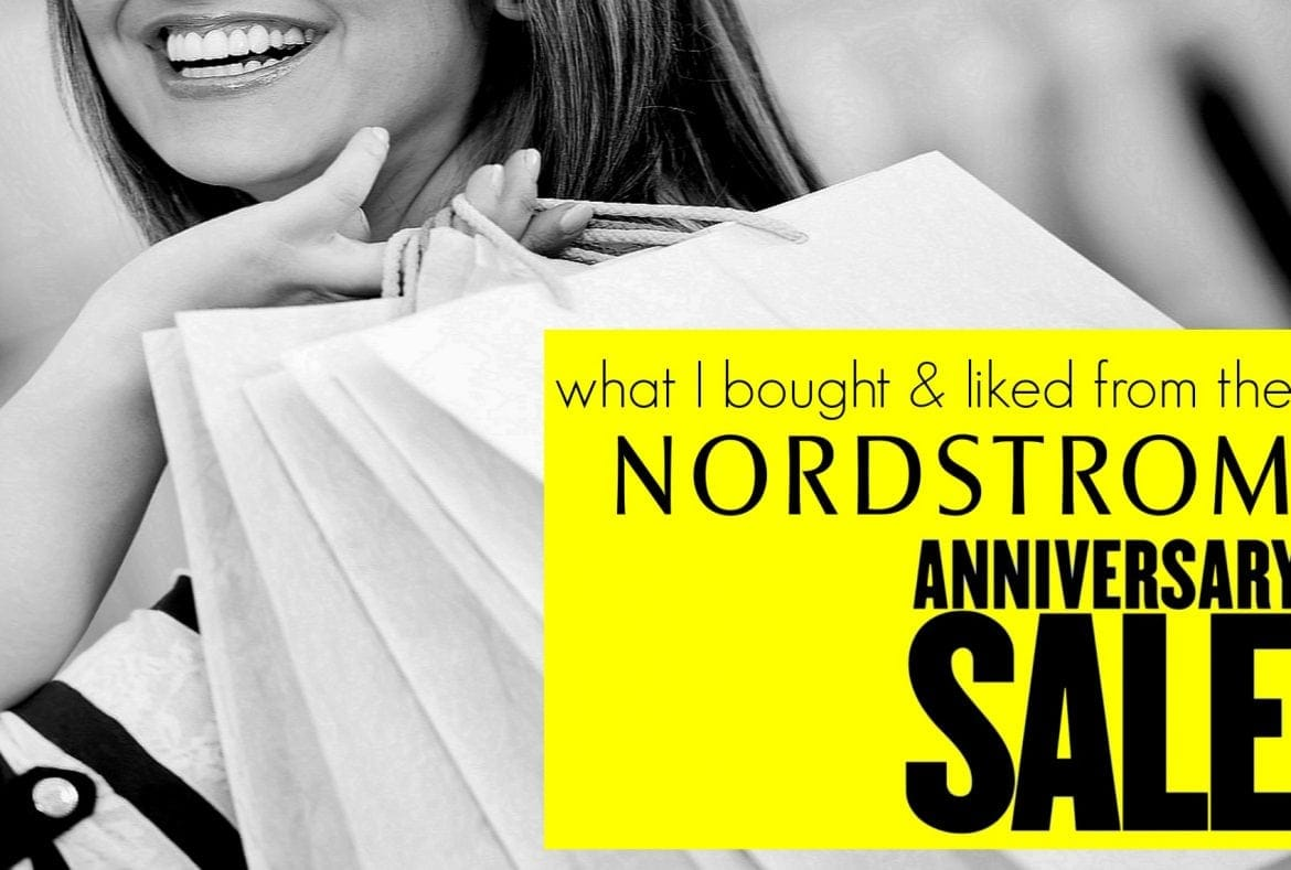 What I bought at the Nordstrom Anniversary Sale, a review of my purchases and which were hits and which were misses
