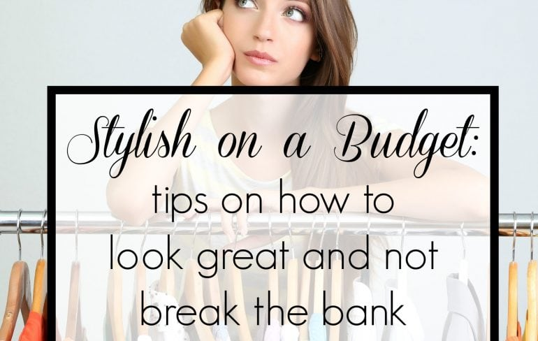 How to Look Stylish on a Budget - tips on how to look great, maintain style, and not break the bank by Wardrobe Oxygen