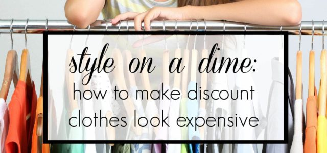 how to make discount clothes look expensive