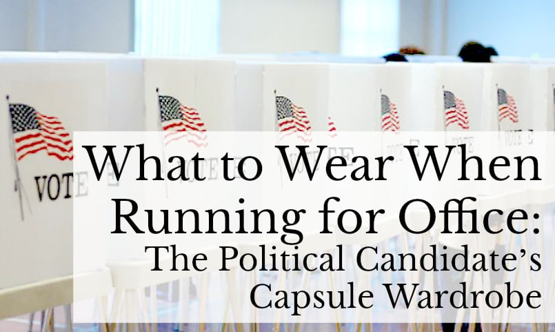 What to Wear When Running for Office: The Political Candidate's Capsule Wardrobe for Women