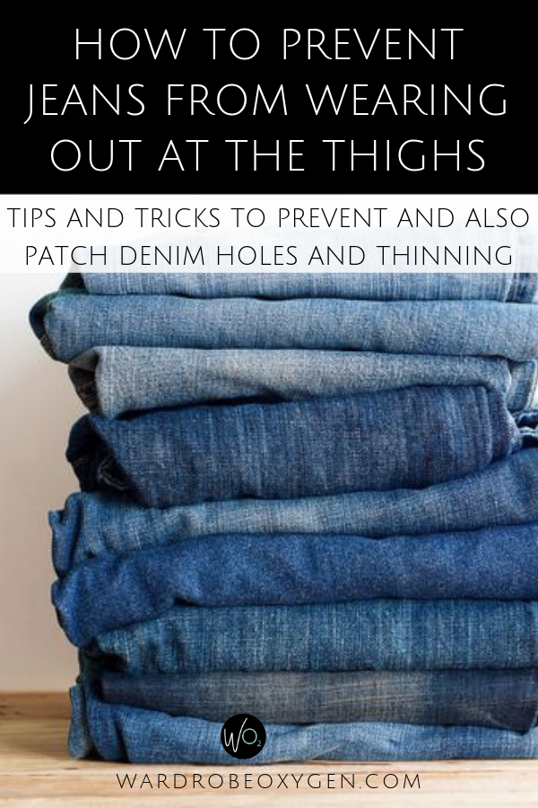 Tips on how to prevent jeans from wearing out at the thighs and how to patch worn denim