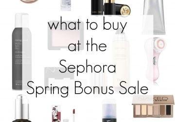 What to Buy During the Sephora Spring Bonus Sale