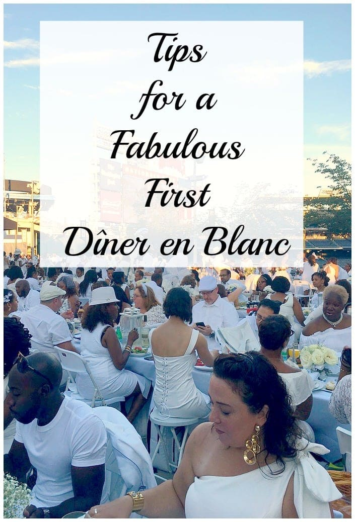 tips for a fabulous first diner en blanc what to bring how to pack what food to eat what to wear to diner en blanc