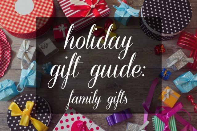 Gift guide family gifts for Christmas and other holidays