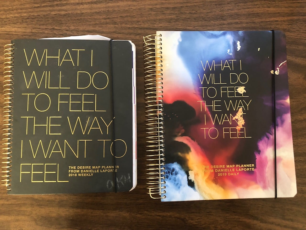 The Desire Map planner (the title is: What I Will Do to Feel the Way I Want to Feel by Danielle Laporte