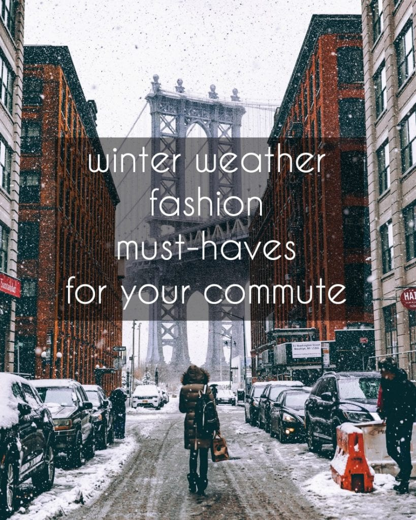winter weather fashion must haves for your commute