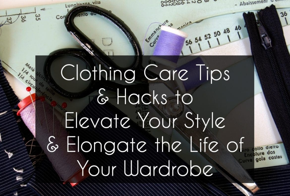 clothing care tips and style hacks by wardrobe oxygen
