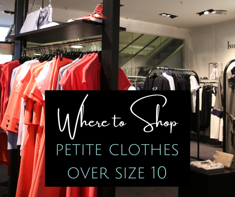 image of a clothing store with text overlay reading where to shop for petite clothes over size 10