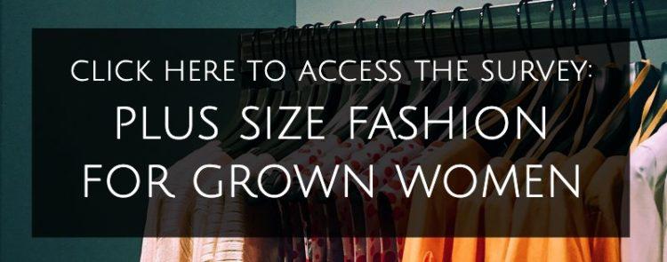 plus size fashion for grown women survey 1