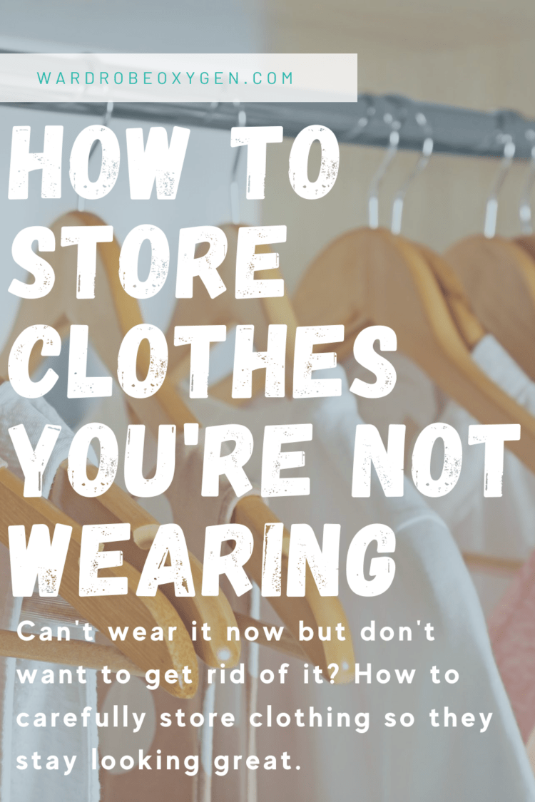 how to carefully store clothes youre not wearing