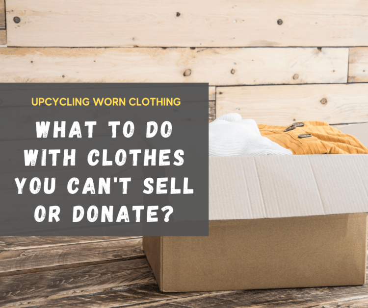 tips on upcycling worn clothing