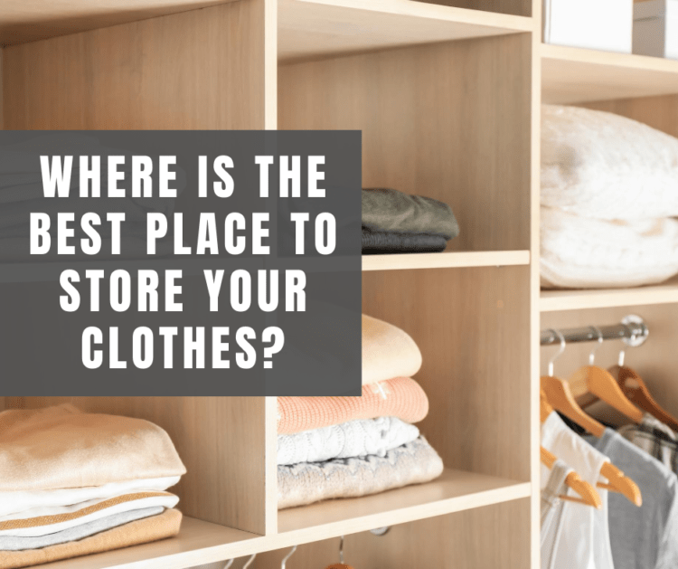where is the best place to store clothing