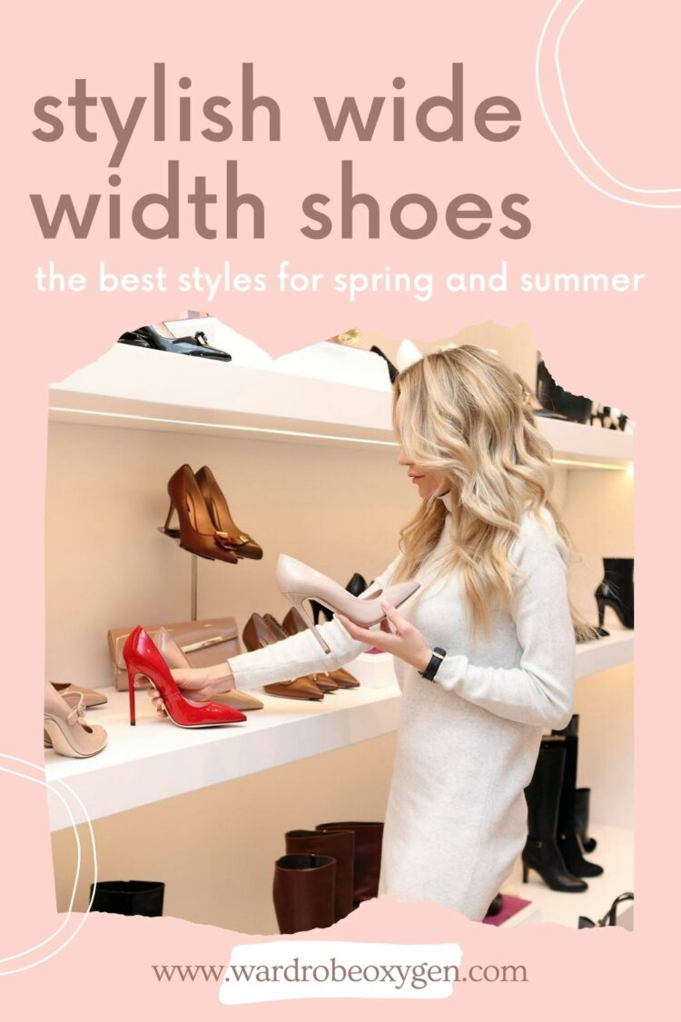 stylish wide width shoes for spring and summer handpicked by Wardrobe Oxygen