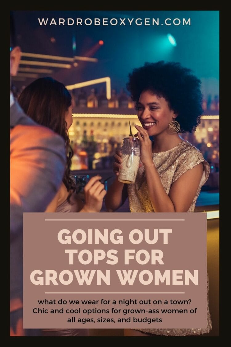 going out tops for grown-ass women by wardrobe oxygen