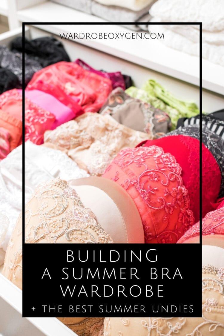 building a summer bra wardrobe by wardrobe oxygen